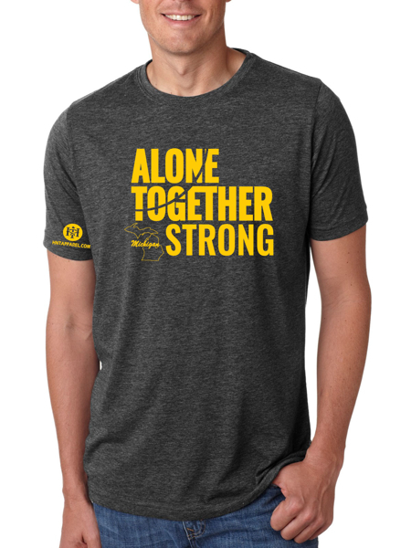 Michigan Alone Together Stay Strong Next Level Tee